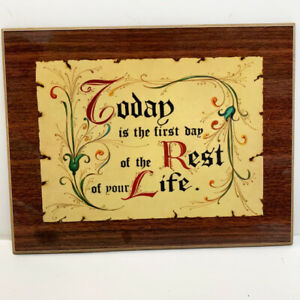 Today Is The First Day Of The Rest Of Your Life Wood Wall Plaque Sign
