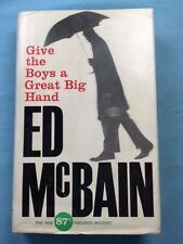 GIVE THE BOYS A GREAT BIG HAND - FIRST EDITION SIGNED BY ED MCBAIN