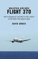 Malaysia Airlines Flight 370: Why It Disappearedand Why Its Only a Matter of