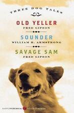Three Dog Tales: Old Yeller/Sounder/Savage Sam (Paperback or Softback)