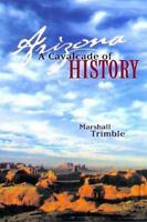 Arizona : A Cavalcade of History Paperback Marshall Trimble