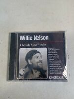 Willie Nelson I Let My Mind Wander CD Kingfisher Records 1997 New Sealed