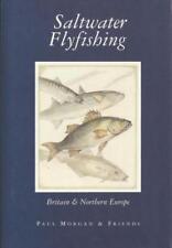Saltwater Flyfishing-Britain & Northern Europe-Paul Morgan-editor & Friends sign