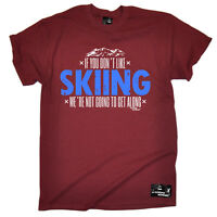 Skiing Tee Dont Like Skiing funny top Birthday tee For Him T SHIRT T-SHIRT
