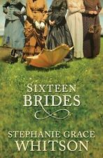 Sixteen Brides by Stephanie Grace Whitson (2010, Paperback)
