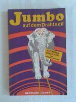 Jumbo auf dem Drahtseil Elefantendressuren von gestern und heute Zirkus DDR 1984
