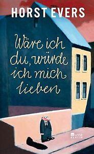 Wäre ich du, würde ich mich lieben von Evers, Horst | Buch | Zustand sehr gut