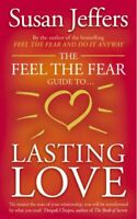 The Feel The Fear Guide To... Lasting Love: How t... by Jeffers, Susan Paperback