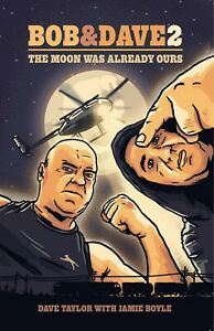 Bob & Dave 2: The Moon was already ours (Paperback) Dave Taylor with Jamie Boyle