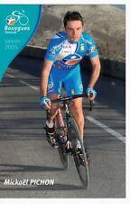 CYCLISME carte cycliste MICKAEL PICHON équipe BOUYGUES TELECOM 2005