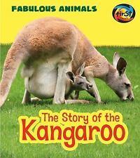 The Story of the Kangaroo (Fabulous Animals)  (ExLib)