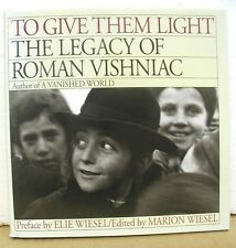 To Give Them Light - The Legacy of Roman Vishniac edited by Marion Wiesel HB/DJ