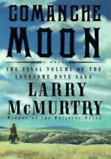 Lonesome Dove Ser.: Comanche Moon by Larry McMurtry (1997, Hardcover)