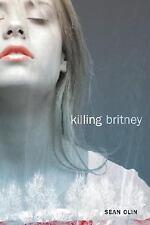 Killing Britney by Sean Olin $9