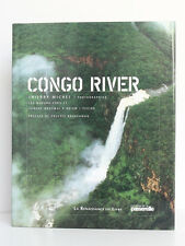 Congo River. Un livre de ThierryMICHEL. La Renaissance du Livre, 2006. Relié.