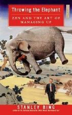 Throwing the Elephant: Zen and the Art of Managing Up by Bing, Stanley, Good Boo