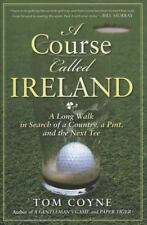 A Course Called Ireland: A Long Walk in Search of a Country, a Pint, and the Nex