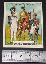 CHROMO 1936 CAFES GILBERT COSTUME MILITAIRE SOUS LE 1er EMPIRE NAPOLEON
