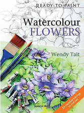 Watercolour Flowers (Ready to Paint), Good Condition Book, Wendy Tait, ISBN 9781