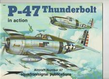 P-47 Thunderbolt In Action - Squadron/Signal Publications No 67