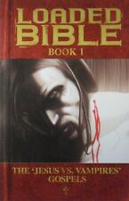 LOADED BIBLE Book 1 THE 'JESUS VS. VAMPIRES' GOSPELS  New