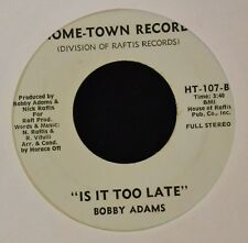 Bobby Adams Home Town 107 Is It Too Late and Go on Back to Georgia