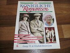Königliche Romanzen  6 -- GEORGE VI. u. ELIZABETH BOWES-LYON