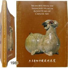 Treasures Shanghai Museum 6,000 years Chinese Art Chine 1983 Lefebvre Argencé