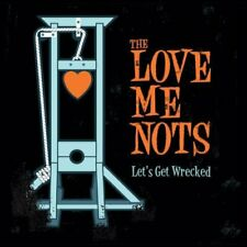 Love Me Nots - Lets Get Wrecked CD ** Free Shipping**