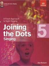 Alan Bullard Joining The Dots Singing Grade 5 Learn to Play Lesson MUSIC BOOK