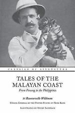 Tales of the Malayan Coast : From Penang to the Philippines (Illustrated) by...