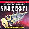 How to Draw Spacecraft (Pocket Art), Fischel, Emma,Ganeri, Anita, Very Good Book