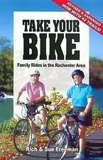 Take Your Bike : Family Rides in the Rochester (NY) Area by Sue Freeman and...