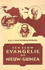 EEN EEUW EVANGELIE OP NIEUW-GUINEA - N.G.J. van Schouwenburg (1955)