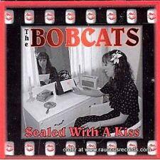 BOBCATS Sealed With A Kiss CD NEW Rockabilly CD Bob cats CD British Rock n Roll