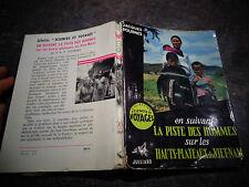 EN SUIVANT LA PISTE DES HOMMES SUR LES HAUTS PLATEAUX DU VIET-NAM J Dournes 1955