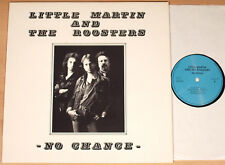 LITTLE MARTIN & THE ROOSTERS - No Chance  (PRIVAT 1989 / BLUES-ROCK / LP vg++m-)