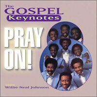 THE GOSPEL KEYNOTES  *  NEW CD  *  Pray On  * Nashboro 1970's