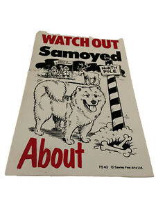 Watch Out Samoyed About Flexible Dog Sign Humour Gift Idea