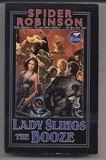 SPIDER ROBINSON Lady Slings the Booze 1st Baen printing 2002 Science Fiction PB