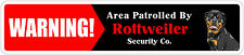 """*Aluminum* Warning Area Patrolled By Rottweiler 4""""x18"""" Metal Novelty Sign"""