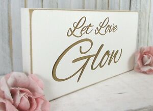 Let Love Glow Wedding Sign Free Standing Vintage Shabby & Chic White