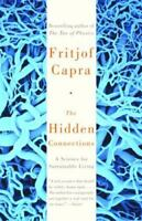 The Hidden Connections: A Science for Sustainable Living by Capra, Fritjof (P…
