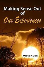 Making Sense Out of Our Experiences by Victor Lee (2014, Paperback, Large Type)