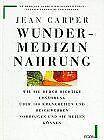 Wundermedizin Nahrung von Carper, Jean   Buch   Zustand gut