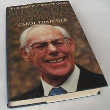 Carol Thatcher: BELOW THE PARAPET: BIOGRAPHY OF DENIS THATCHER .SIGNED.