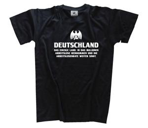 Deutschland-DAS EINZIGE LAND IN DAS MILLIONEN ARBEITSLOSE REINKO T-Shirt S - 3XL