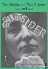 """The Outsiders of New Orleans: Loujon Press""  DVD"