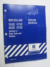 NEW HOLLAND 55E 575E 655E 675E SECTION 5 REAR AXLE BRAKES REPAIR MANUAL 1997