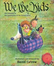 We the Kids: The Preamble to the Constitution of the United States Catrow, David